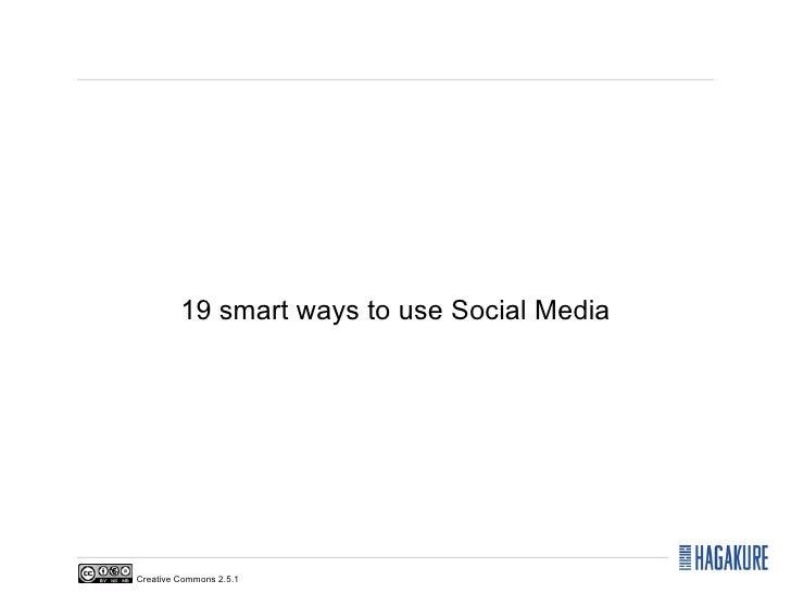 19 smart ways to use Social MediaCreative Commons 2.5.1