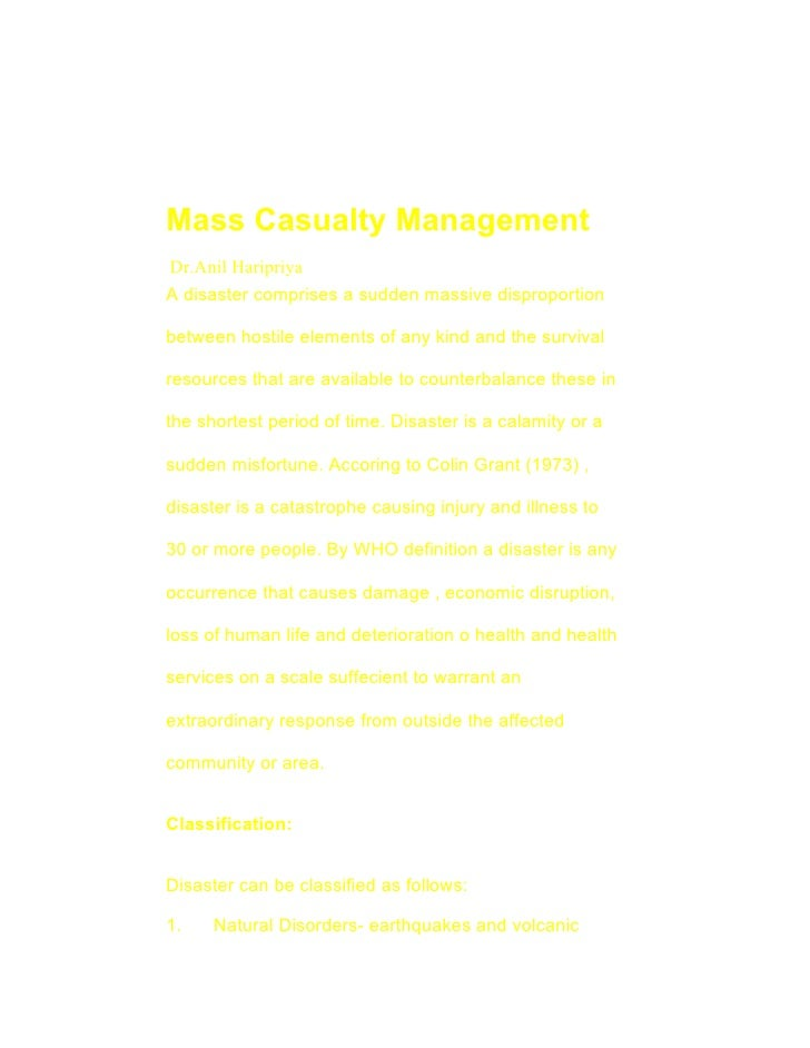 Mass Casualty ManagementDr.Anil HaripriyaA disaster comprises a sudden massive disproportionbetween hostile elements of an...
