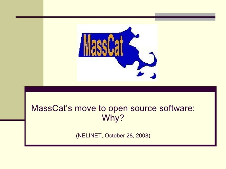 MassCat's move to open source software: Why? (NELINET, October 28, 2008)