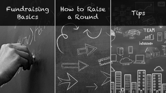 Fundraising Basics How to Raise a Round Tips