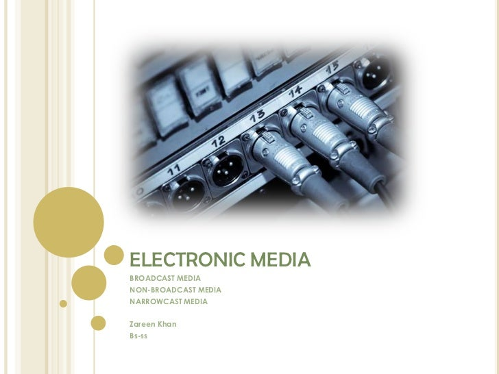 role of electronic media of communication Electronic media and society today electronic media plays a crucial role in all the domains of the traditional ways of trade and commerce were largely dependent upon the system of transportation and slow means of communication electronic media has accelerated trade which.