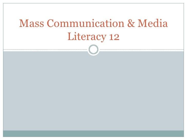 Mass Communication & Media Literacy 12<br />