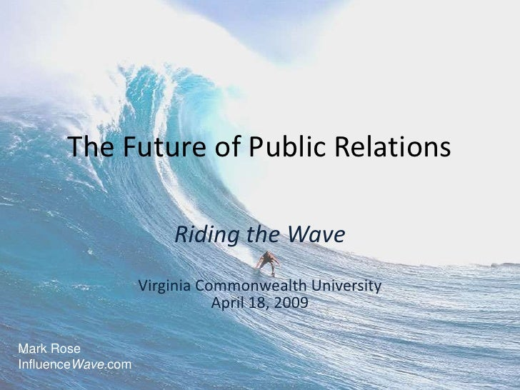 The Future of Public Relations                          Riding the Wave                     Virginia Commonwealth Universi...