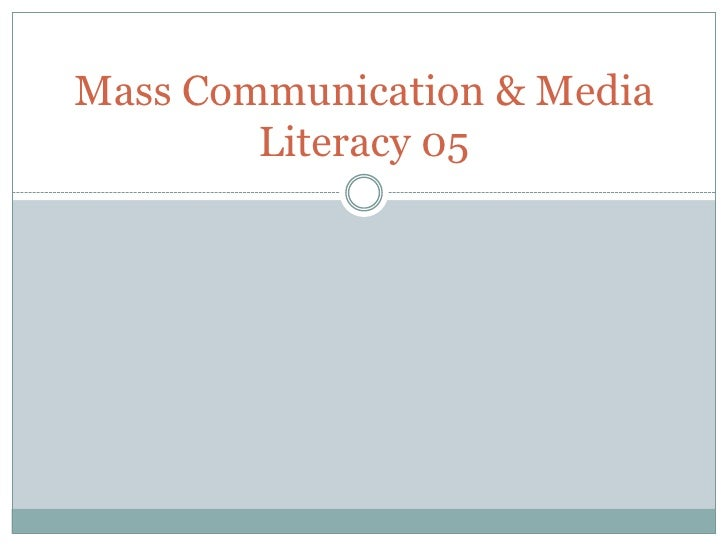 Mass Communication & Media        Literacy 05