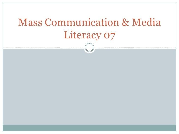 Mass Communication & Media        Literacy 07
