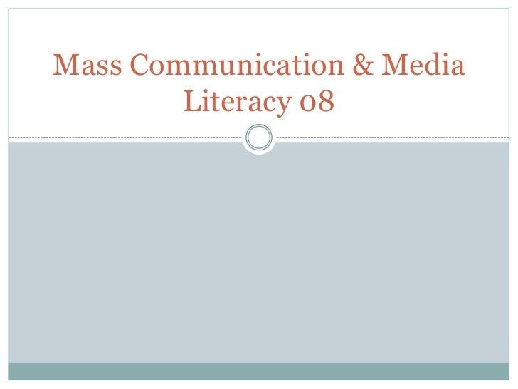 Mass Communication & Media        Literacy 08