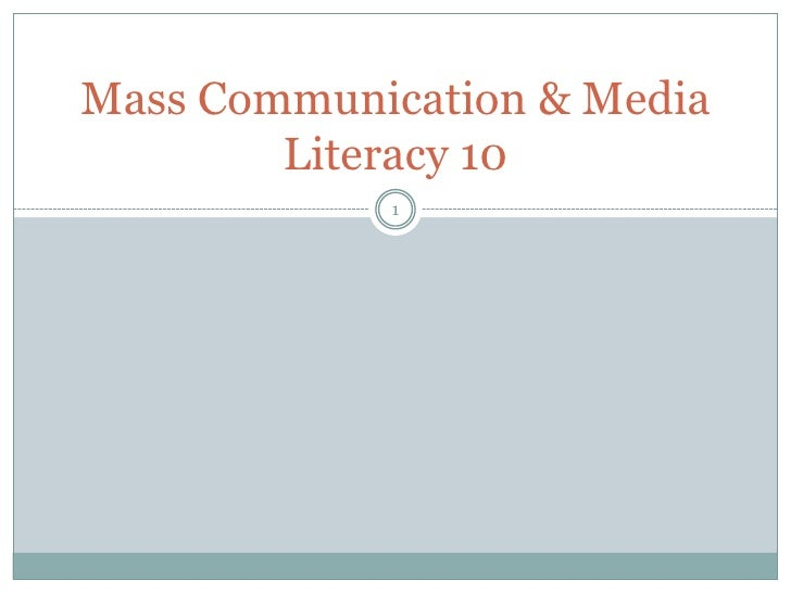 Mass Communication & Media Literacy 10<br />1<br />