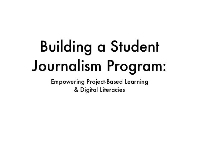 Building a Student Journalism Program: Empowering Project-Based Learning & Digital Literacies