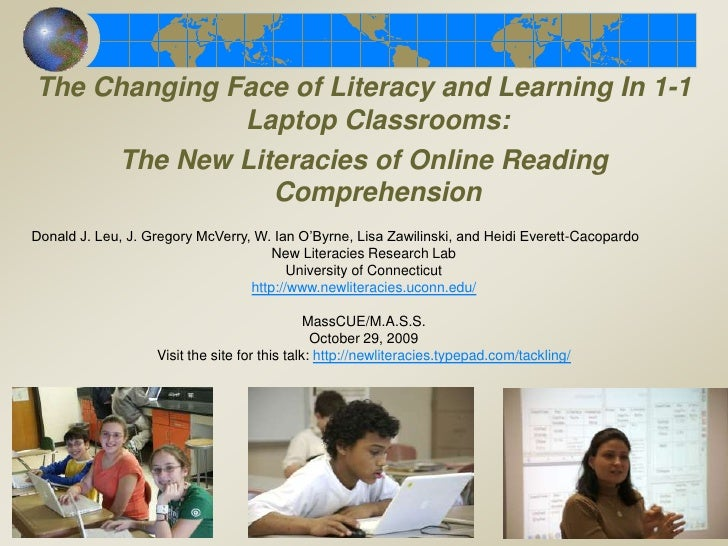 The Changing Face of Literacy and Learning In 1-1 Laptop Classrooms:  <br />The New Literacies of Online Reading Comprehen...