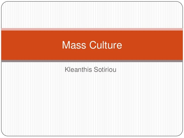 KleanthisSotiriou<br />Mass Culture<br />