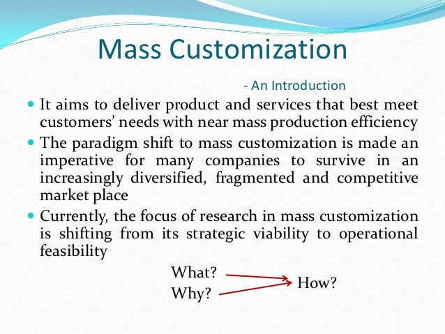 Mass Customization: What, Why, How, and Examples