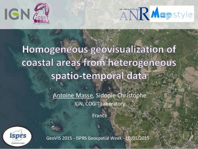 Antoine Masse, Sidonie Christophe IGN, COGIT Laboratory France GeoVIS 2015 - ISPRS Geospatial Week - 10/01/2015