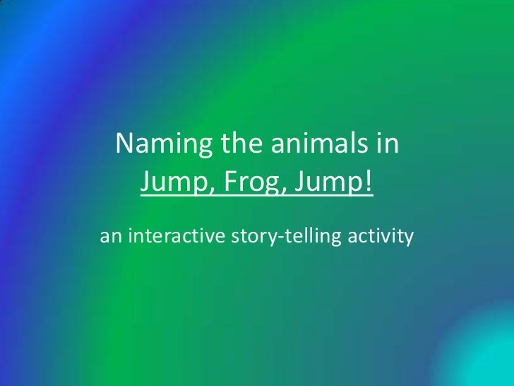 Naming the animals in  Jump, Frog, Jump!an interactive story-telling activity