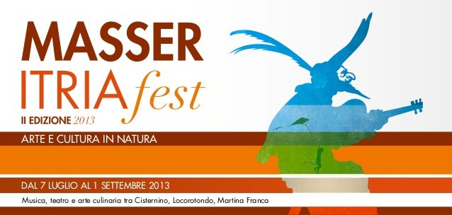 Musica, teatro e arte culinaria tra Cisternino, Locorotondo, Martina Franca dal 7 luglio al 1 settembre 2013 ARTE e cultur...