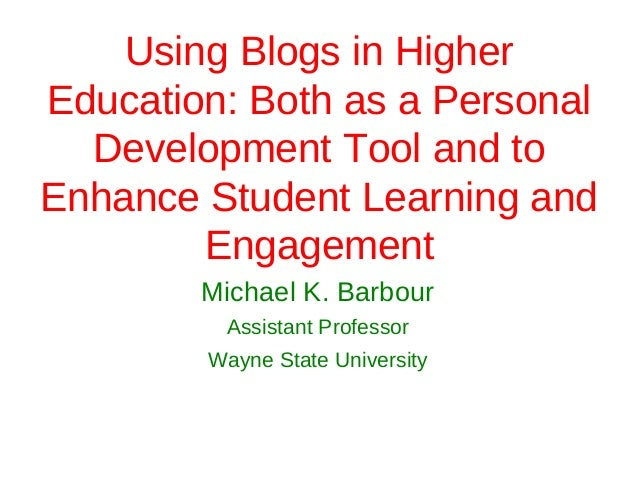 Using Blogs in HigherEducation: Both as a Personal  Development Tool and toEnhance Student Learning and        Engagement ...