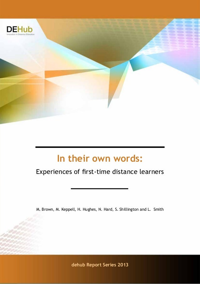In their own words: Experiences of first-time distance learners 1 In their own words: Experiences of first-time distance l...