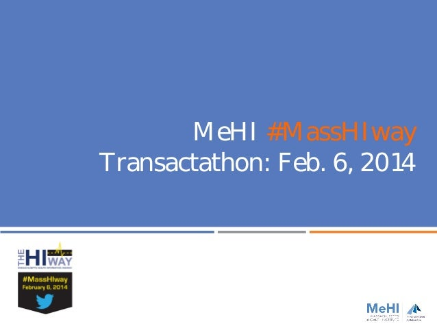 MeHI #MassHIway Transactathon: Feb. 6, 2014