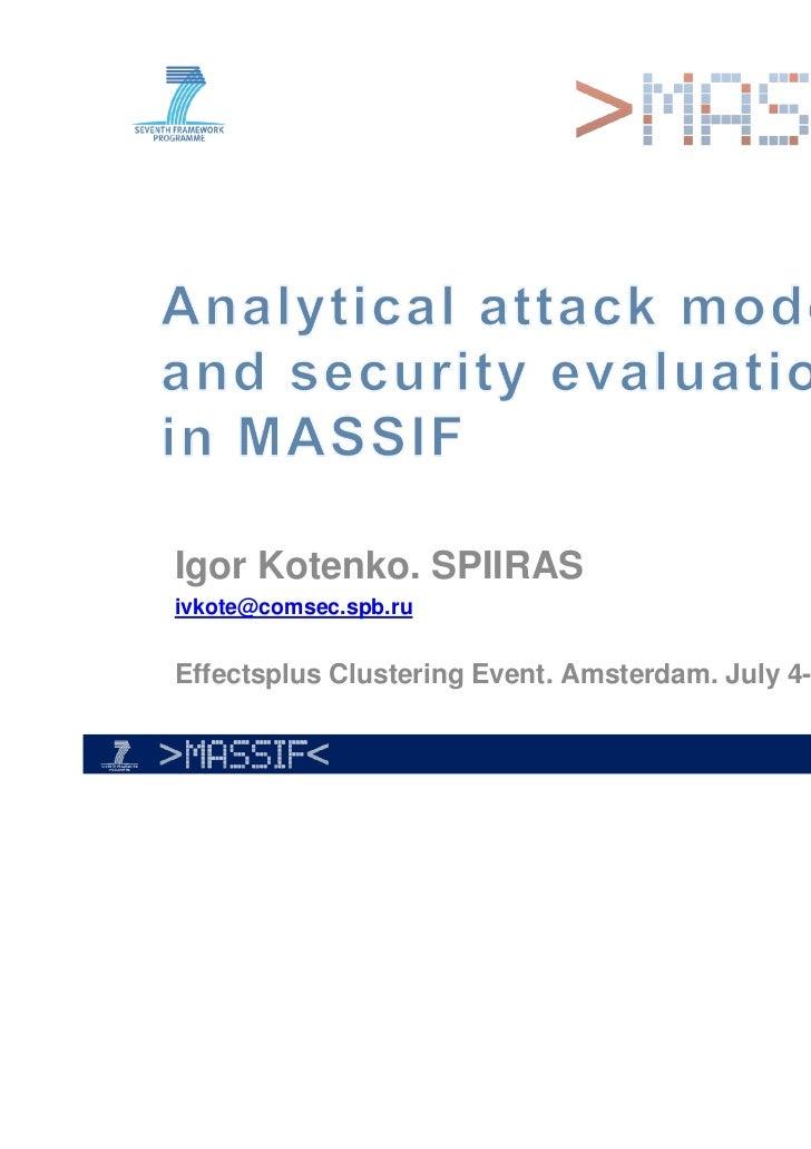 Igor Kotenko. SPIIRASivkote@comsec.spb.ruEffectsplus Clustering Event. Amsterdam. July 4-5, 2011.
