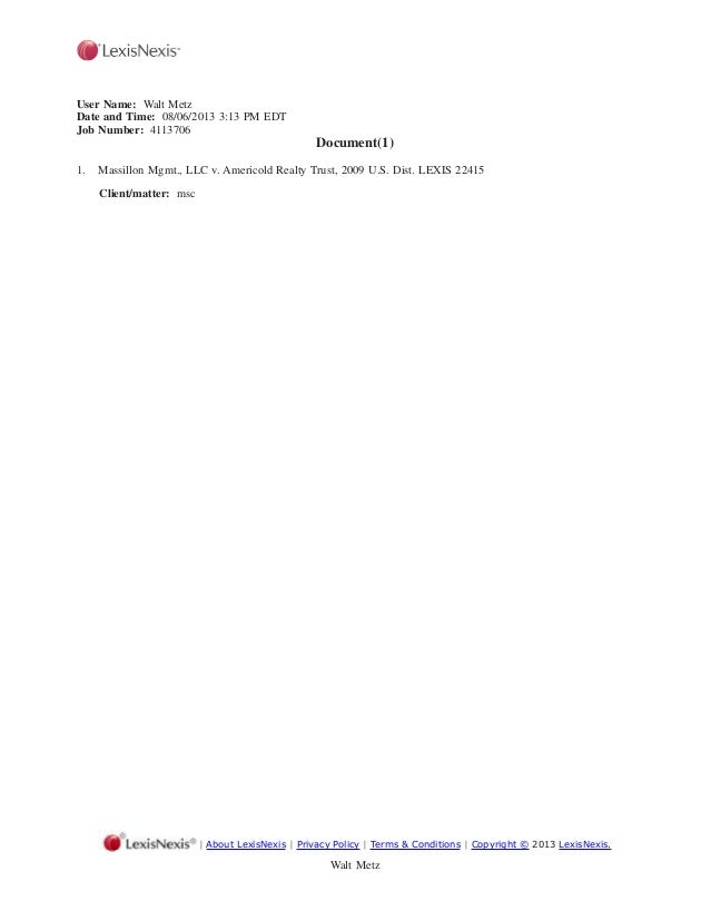 User Name: Walt Metz Date and Time: 08/06/2013 3:13 PM EDT Job Number: 4113706 Document(1) 1. Massillon Mgmt., LLC v. Amer...