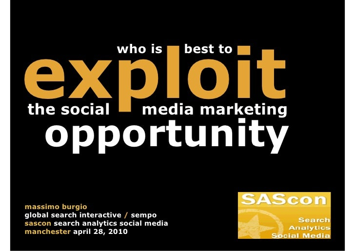 exploit                        who is          best to    the social                   media marketing      opportunity ma...