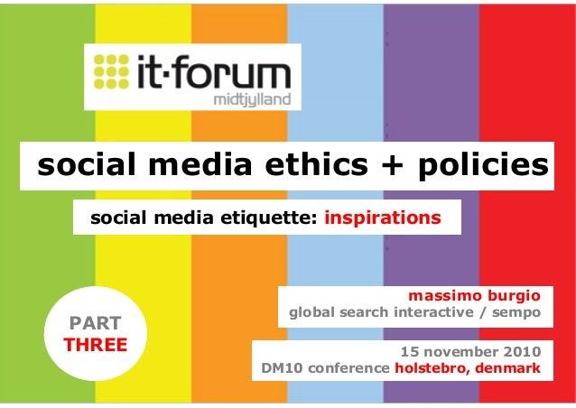 15 november 2010 DM10 conference holstebro, denmark massimo burgio global search interactive / sempo social media ethics +...