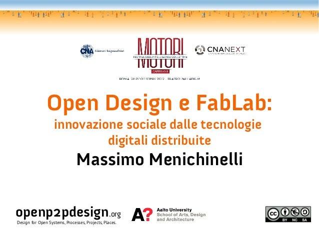 Open Design e FabLab:                   innovazione sociale dalle tecnologie                            digitali distribui...