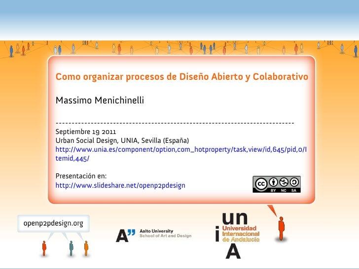 Como organizar procesos de Diseño Abierto y ColaborativoMassimo Menichinelli----------------------------------------------...