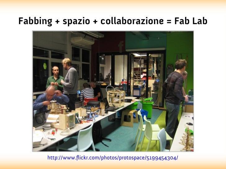 Fabbing + spazio + collaborazione = Fab Lab      http://www.flickr.com/photos/protospace/5199454304/