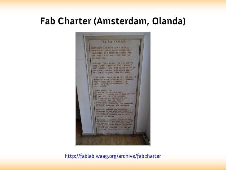 Fab Charter (Amsterdam, Olanda)     http://fablab.waag.org/archive/fabcharter