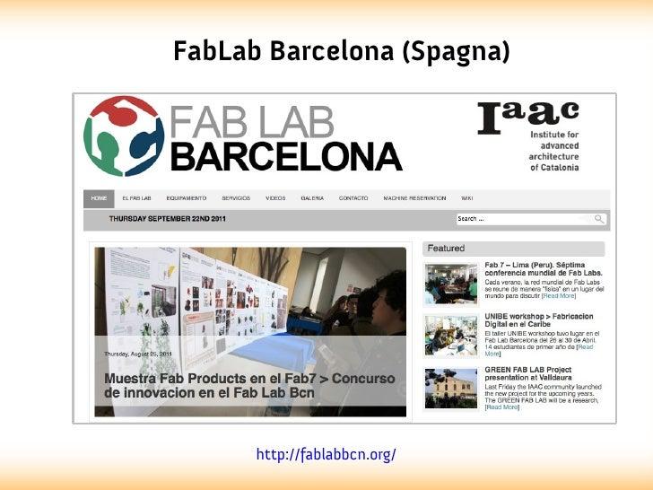 FabLab Barcelona (Spagna)      http://fablabbcn.org/