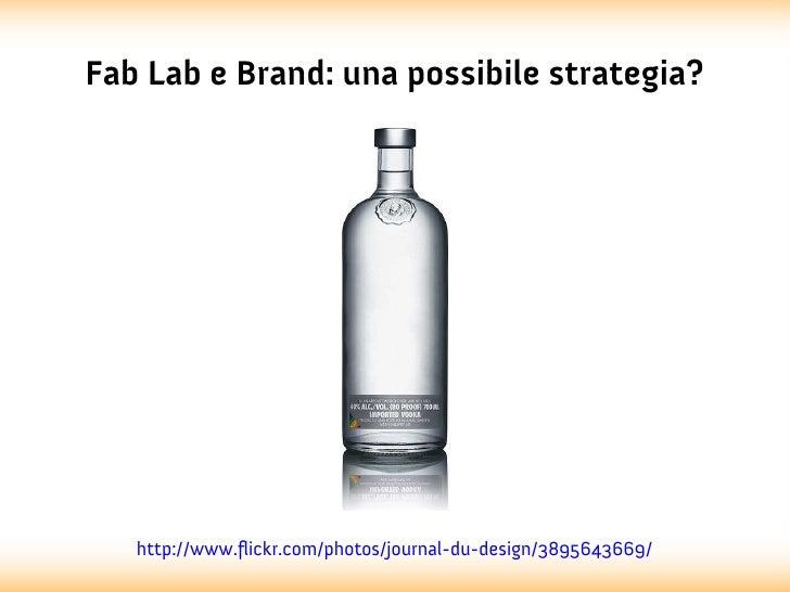 Fab Lab e Brand: una possibile strategia?   http://www.flickr.com/photos/journal-du-design/3895643669/