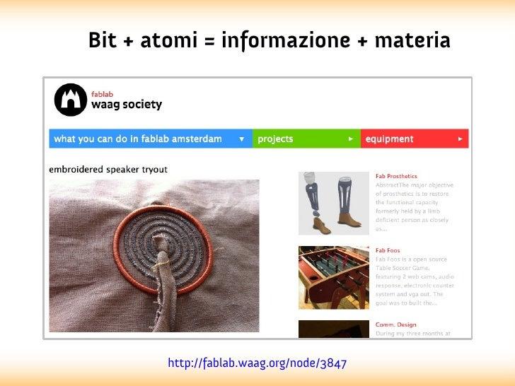 Bit + atomi = informazione + materia       http://fablab.waag.org/node/3847