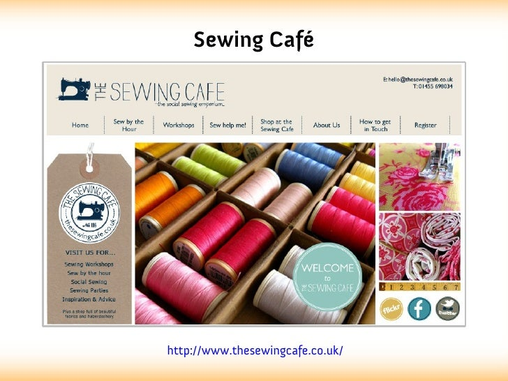 Sewing Caféhttp://www.thesewingcafe.co.uk/