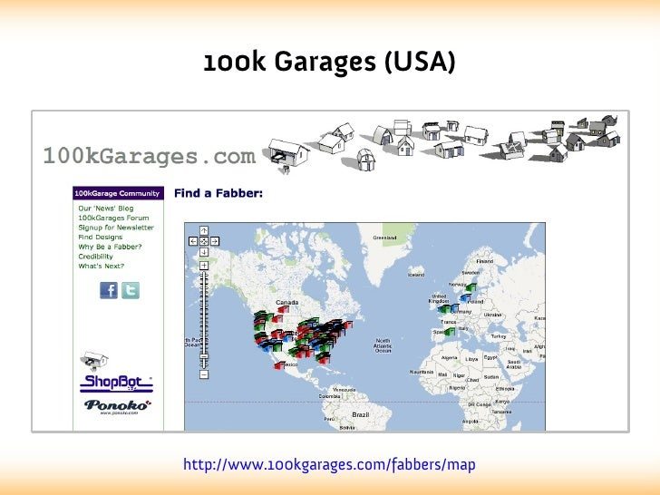 100k Garages (USA)http://www.100kgarages.com/fabbers/map