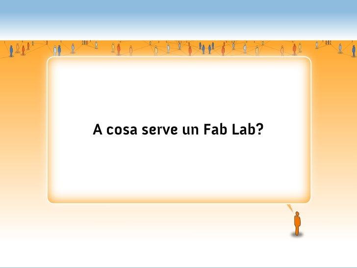 A cosa serve un Fab Lab?