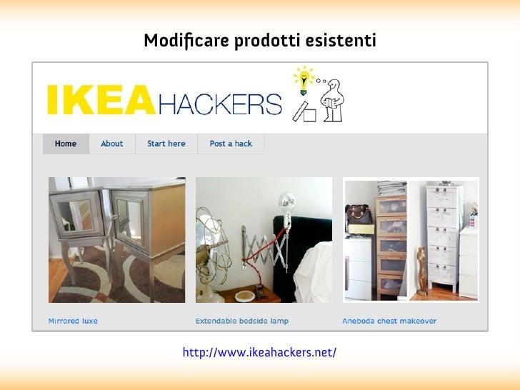 Modificare prodotti esistenti    http://www.ikeahackers.net/