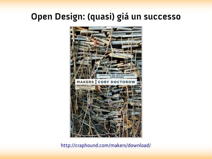 Open Design: (quasi) giá un successo       http://craphound.com/makers/download/