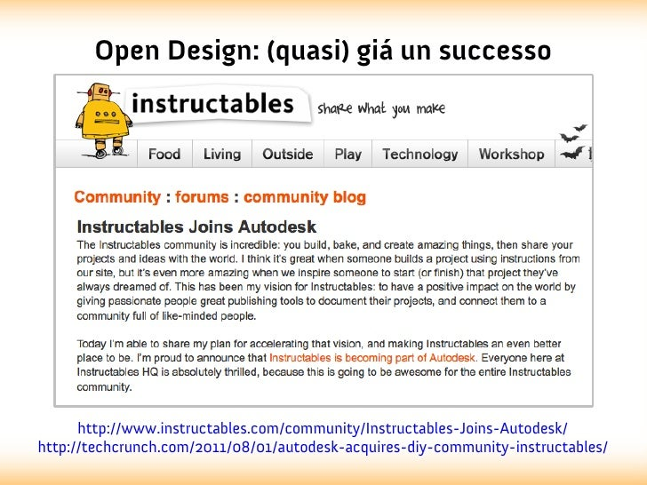 Open Design: (quasi) giá un successo      http://www.instructables.com/community/Instructables-Joins-Autodesk/http://techc...