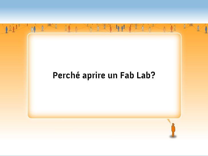 Perché aprire un Fab Lab?