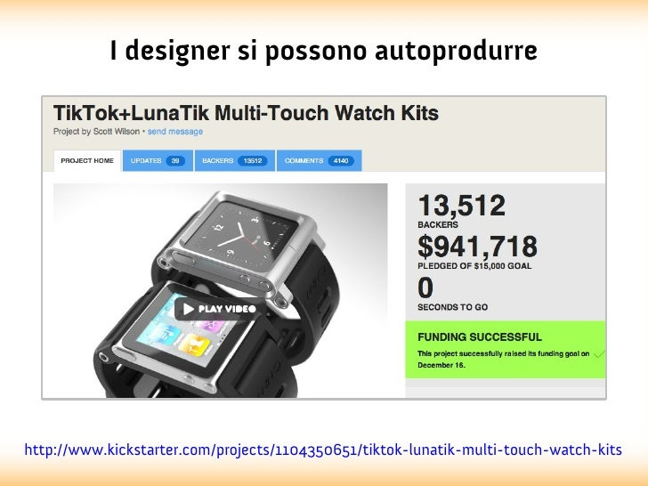 I designer si possono autoprodurrehttp://www.kickstarter.com/projects/1104350651/tiktok-lunatik-multi-touch-watch-kits