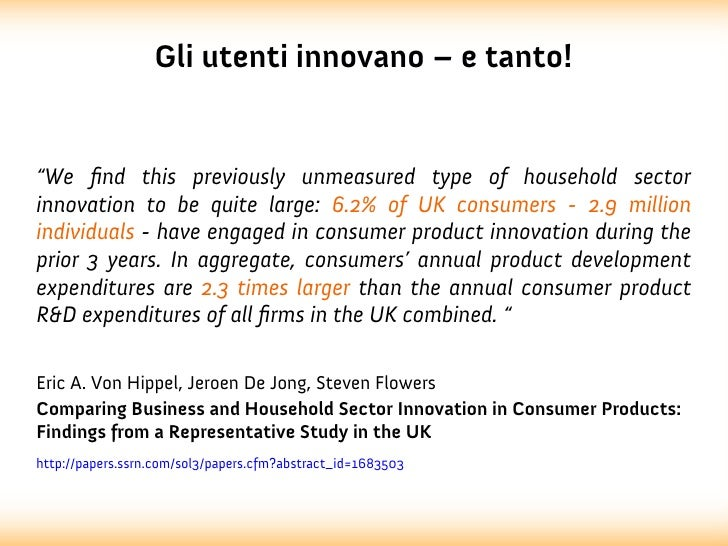 """Gli utenti innovano – e tanto!""""We fnd this previously unmeasured type of household sectorinnovation to be quite large: 6.2..."""