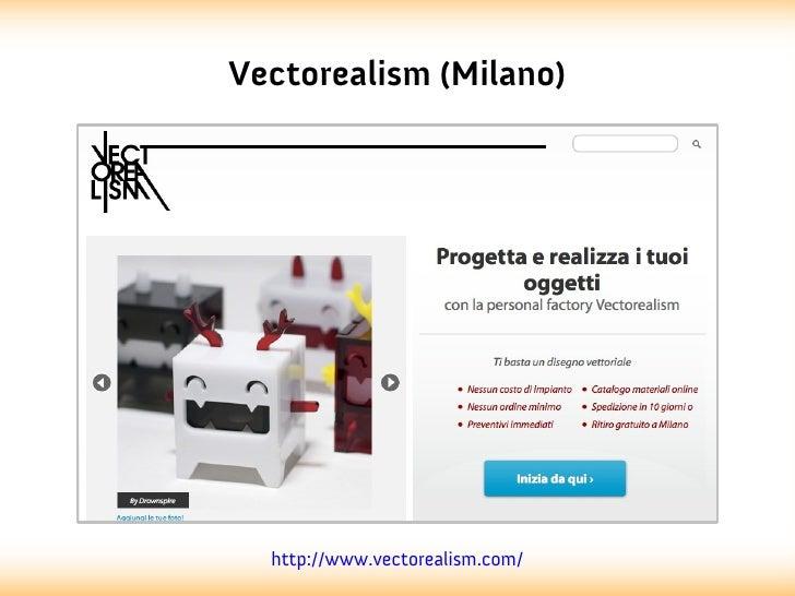 Vectorealism (Milano)  http://www.vectorealism.com/