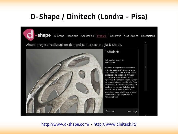 D-Shape / Dinitech (Londra - Pisa)   http://www.d-shape.com/ - http://www.dinitech.it/