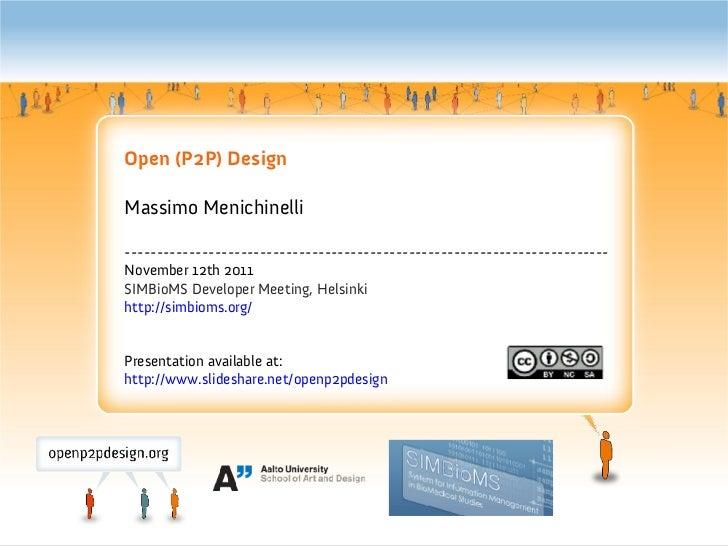 Open (P2P) DesignMassimo Menichinelli---------------------------------------------------------------------------November 1...