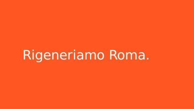 La missione è rimettere Roma al centro delle sfide del mondo nuovo.