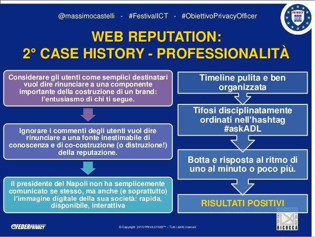 © Copyright 2015 PRIVACY365™ – Tutti i diritti riservati @massimocastelli - #FestivalICT - #ObiettivoPrivacyOfficer WEB RE...
