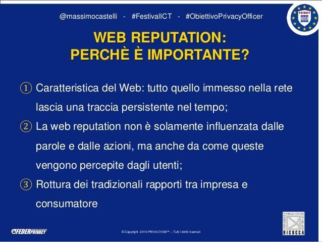 © Copyright 2015 PRIVACY365™ – Tutti i diritti riservati @massimocastelli - #FestivalICT - #ObiettivoPrivacyOfficer ① Cara...
