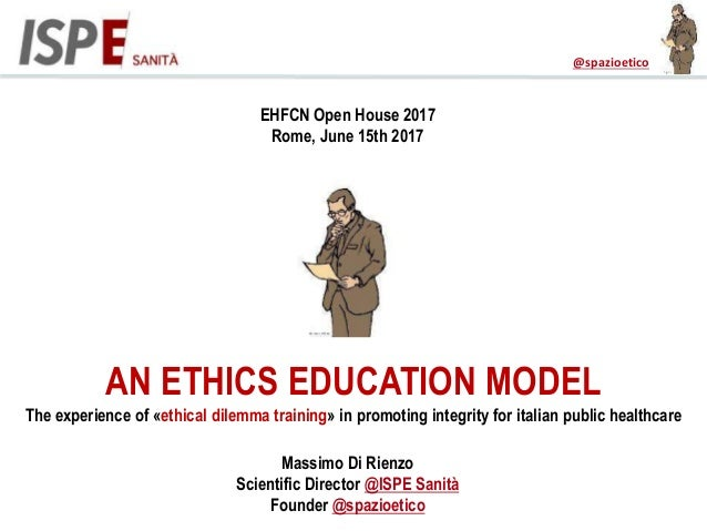 An ethic education model. The experience of «ethical dilemma training» in promoting integrity for italian public healthcare