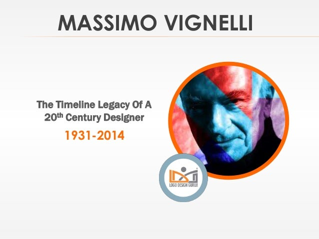 MASSIMO VIGNELLI The Timeline Legacy Of A 20th Century Designer 1931-2014