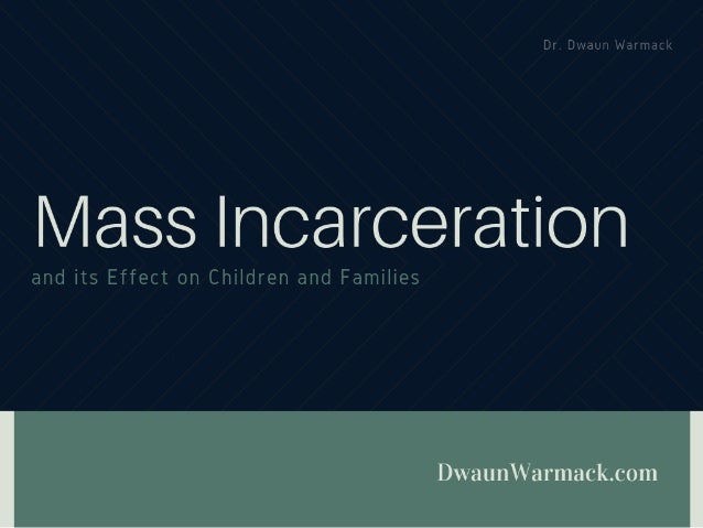 Mass Incarceration's Effect on Children and Families